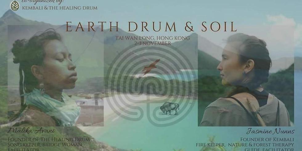 Earth, Drum, & Soil