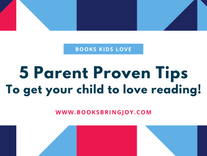5 Parent Proven Tips to get your child to love reading!