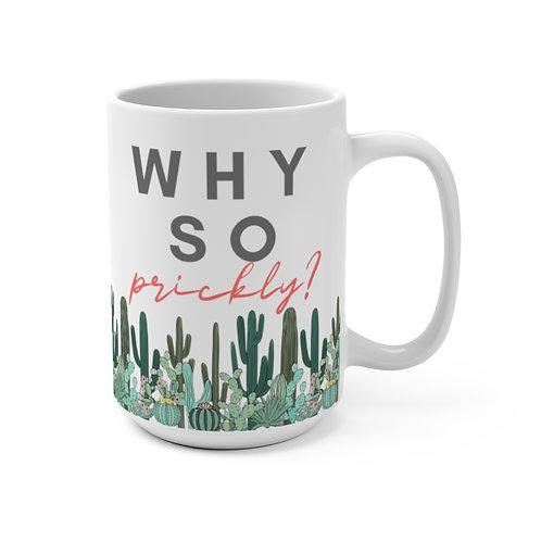 Why So Prickly? Cactus Mug 15oz