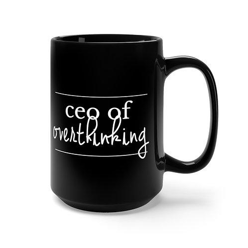 CEO of Overthinking coffee Mug 15oz