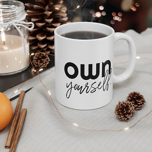 Own Yourself. Coffee Mug 11oz