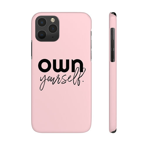 OWN Yourself Pink Case Mate Slim Phone Cases