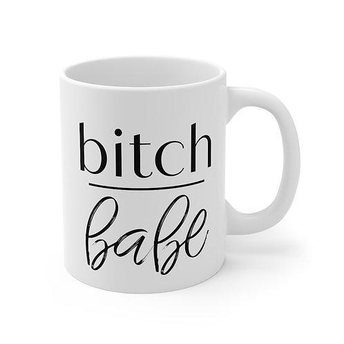 bit*h over babe coffee Mug 11oz
