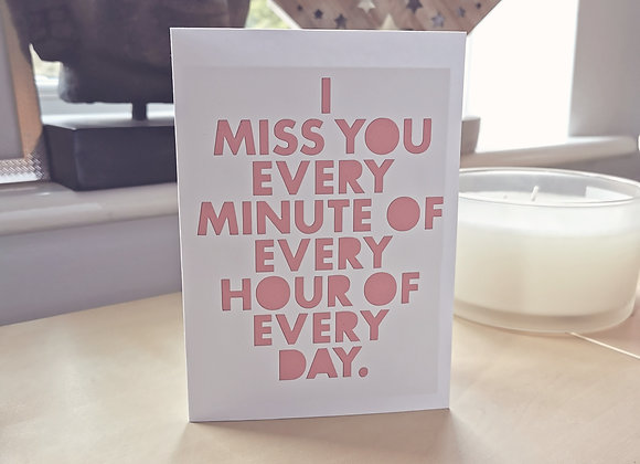 I miss you every minute (pink/ white)