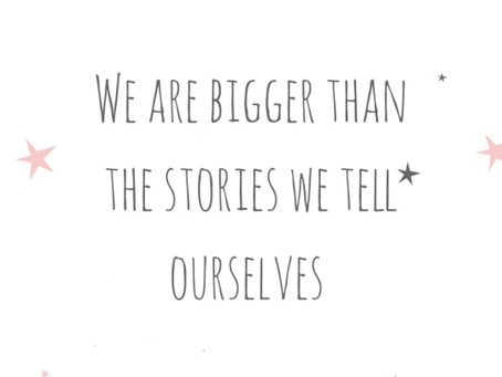 LIFE LESSONS    What stories are you telling yourself?
