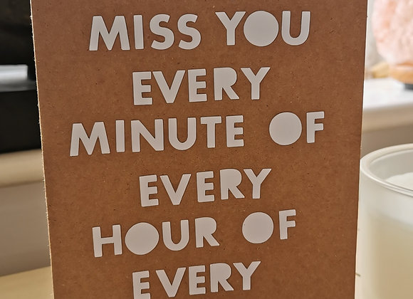 I miss you every minute (kraft brown/ white)