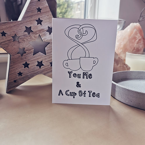 'You Me and a Cup of Tea' Greeting Card
