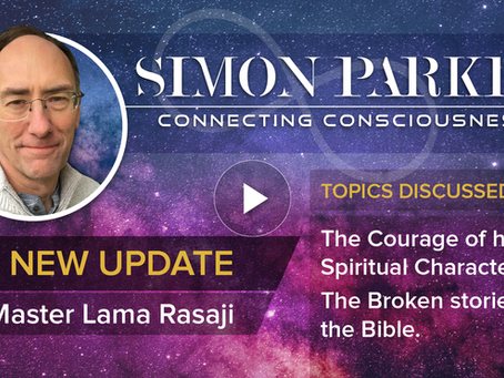 Simon Parkes & Master Lama Rasaji Spiritual Update