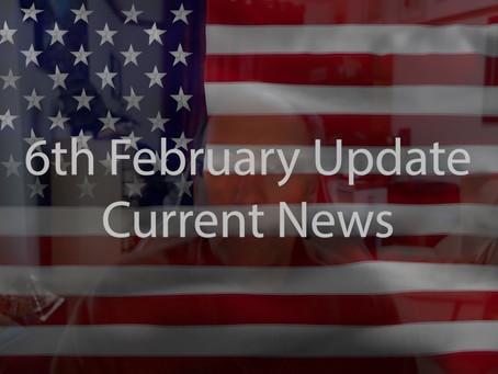 6th February Update Current News