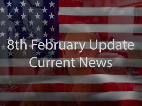 8th February Update Current News