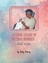 A LIVING LEGACY OF PRECIOUS MEMORIES COV