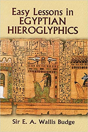 First Steps In Egyptian Hieroglyphs