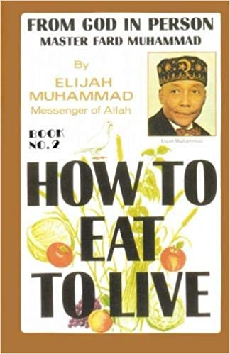 How To Eat To Live  Book 2