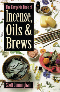 The Complete Book of Incense Oils & Brews