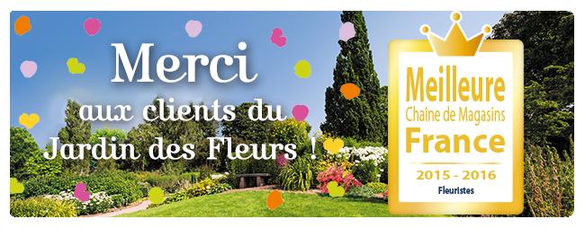 Le Jardin des Fleurs « Meilleure Chaîne de magasins de France 2015-2016 »