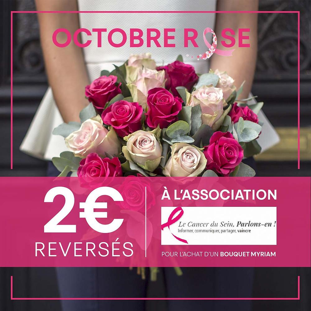 2€* REVERSÉS À L'ASSOCIATION LE CANCER DU SEIN, PARLONS-EN ! *pour l'achat du bouquet Myriam