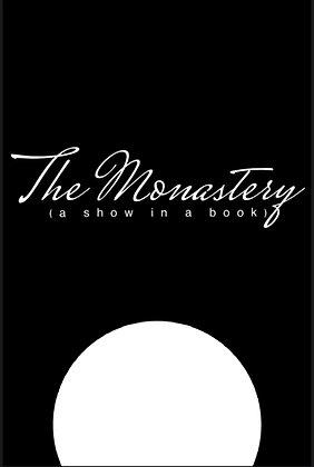 The Monastery Show Manual