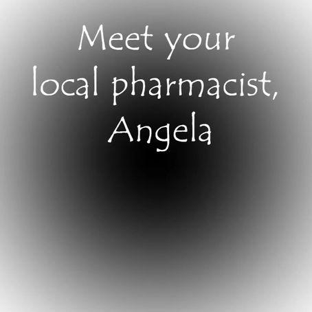 Meet Your Pharmacist Angela