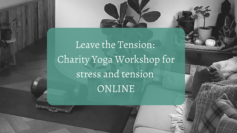 Leave the Tension_ Charity Yoga Workshop