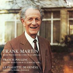 La Psallette de Genève, Frank Martin, Francis Poulenc