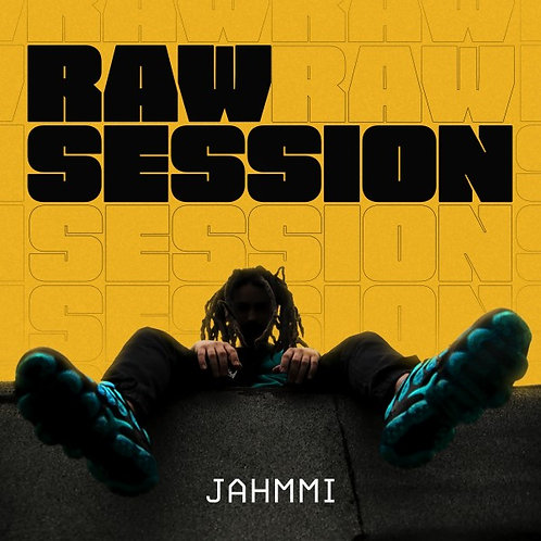 """Raw Session"" Jahmmi"