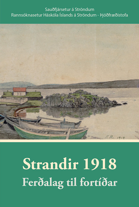Strandir 1918, bók, bókaútgáfa, Strandir, Dagrún Ósk Jónsdóttir, Vestfirðir, landsbyggðin, úr vör, vefrit