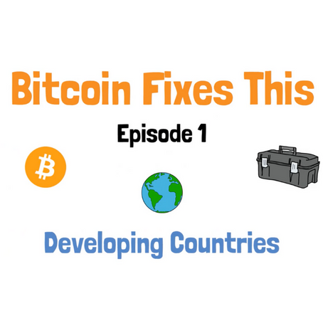 Bitcoin Fixes This: Developing Countries