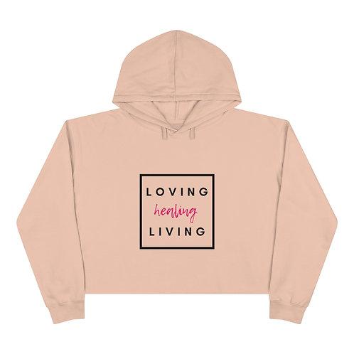 Loving, Living, & Healing Hoodie
