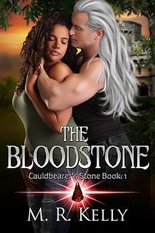 Cauldbearer' Stone: Bloodstone by M.R. Kelly