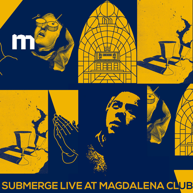 Submerge Live at Magdalena Club