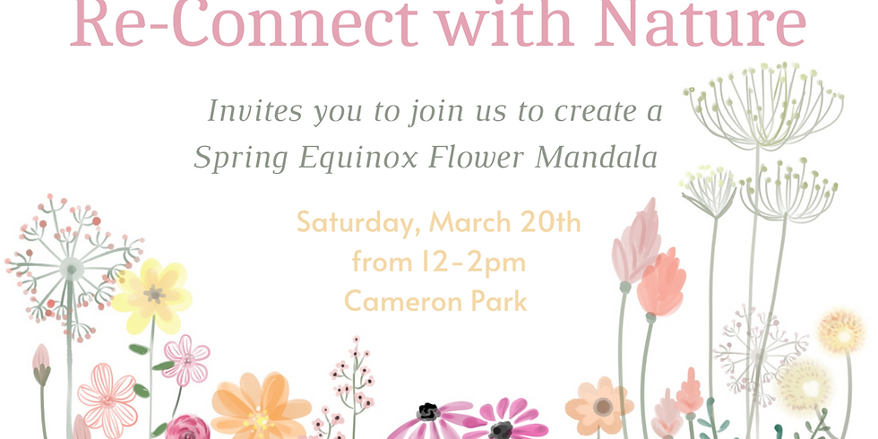 Re-Connect with Nature / Spring Equinox Community Flower Mandala