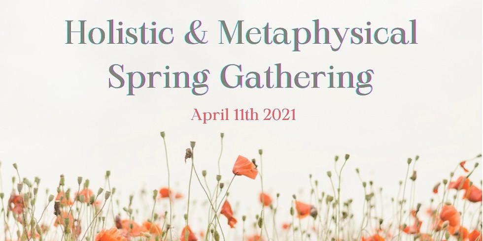 Holistic & Metaphysical Spring Gathering