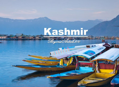 Kashmir Beyond Article 370!