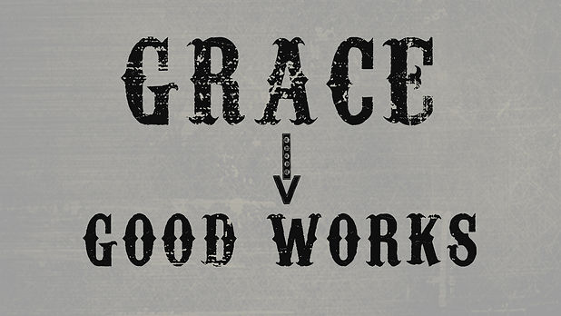 21292-grace-and-good-works_0.jpg