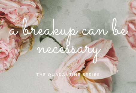 A breakup can be necessary