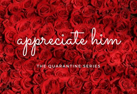 Appreciate him