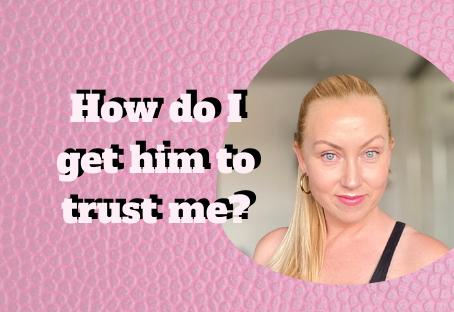 My boyfriend doesn't trust me