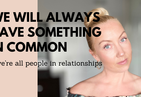 We will always have something in common!