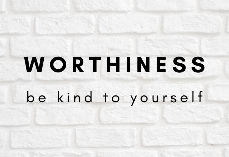 How do I feel worthy?