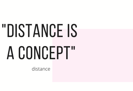 Distance is just a concept
