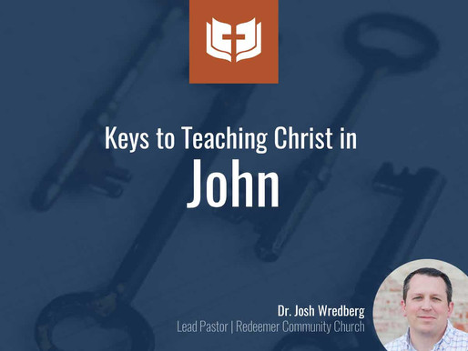 Keys to Teaching Christ in John