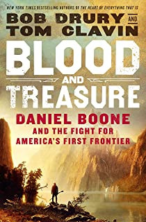 Blood and Treasure Daniel Boone and the fight for America's first frontier