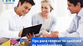 Tips para renovar tu contrato de arrendamiento satisfactoriamente.