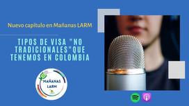 """Podcast Capítulo 12: Tipos de visa """"No tradicionales"""" que tenemos en Colombia."""