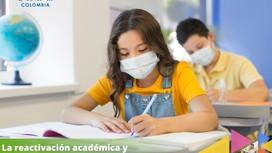 La reactivación académica y las medidas que han tomado las instituciones educativas.