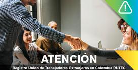 Registro Único De Trabajadores Extranjeros En ColombiaRUTEC