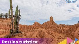 Destino turístico:                           Desierto de la Tatacoa.