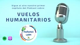 Podcast Capítulo 1: Vuelos Humanitarios