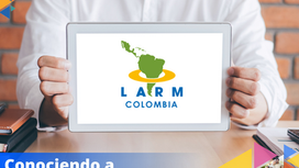 Conociendo a LARM Colombia.