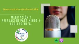 Podcast Capítulo 13: Meditación y relajación para niños y adolescentes.